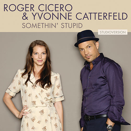 Play & Download Somethin' Stupid (Studio Version) by Roger Cicero | Napster