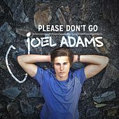 Play & Download Please Don't Go by Joel Adams | Napster