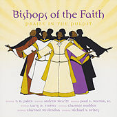Play & Download Bishops Of Faith: Praise In The Pulpit by Various Artists | Napster