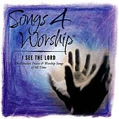 Songs 4 Worship: I See The Lord by Various Artists