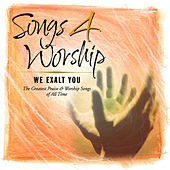 Songs 4 Worship: We Exalt You by Various Artists