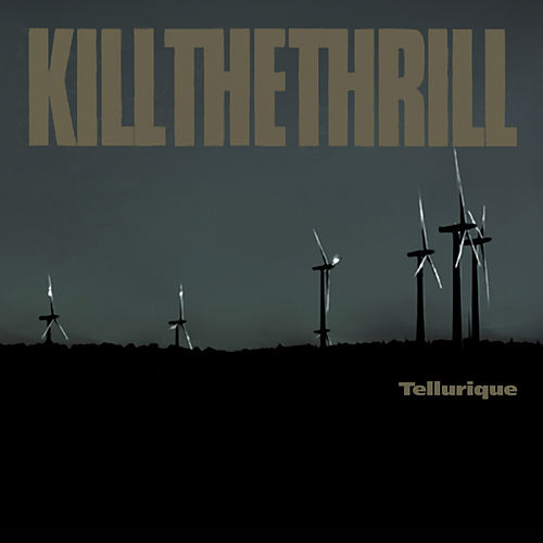 Tellurique von Kill The Thrill