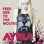 Feed Her to the Wolves by Ayria