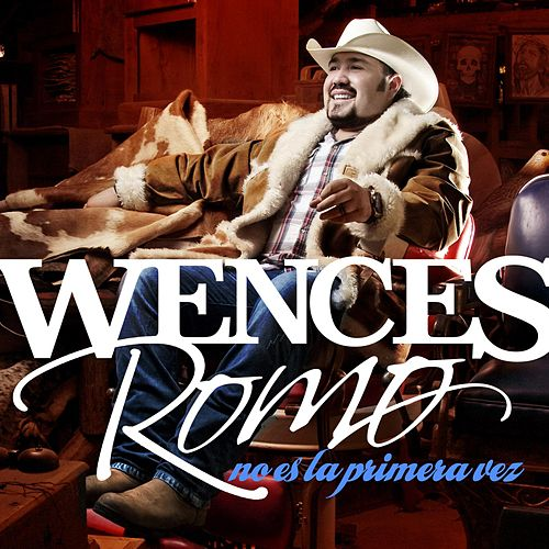 Play & Download No Es la Primera Vez by Wences Romo | Napster