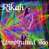 Play & Download Unrequited Too by Rikah | Napster