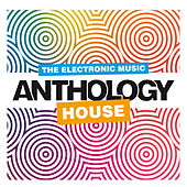 The Electronic Music Anthology: House by Various Artists