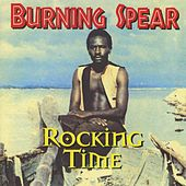Play & Download Rocking Time by Burning Spear | Napster