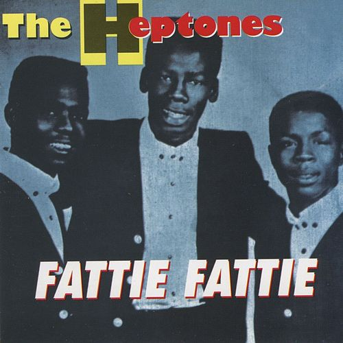 Play & Download Fattie Fattie by The Heptones | Napster