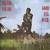 Play & Download Good All Over by Delroy Wilson | Napster