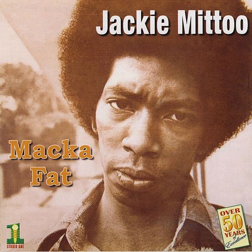 Play & Download Macka Fat by Jackie Mittoo | Napster