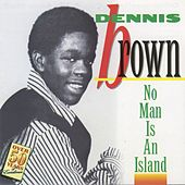 Play & Download No Man Is An Island by Dennis Brown | Napster