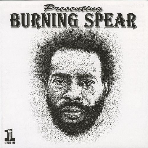 Play & Download Presenting Burning Spear by Burning Spear | Napster