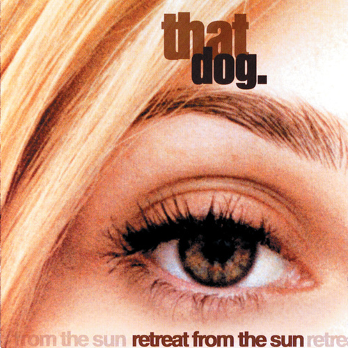 Play & Download Retreat From The Sun by that dog. | Napster