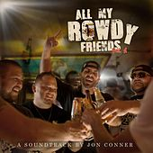 Play & Download All My Rowdy Friends (Original Score) by Various Artists | Napster