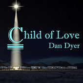 Child of Love by Dan Dyer