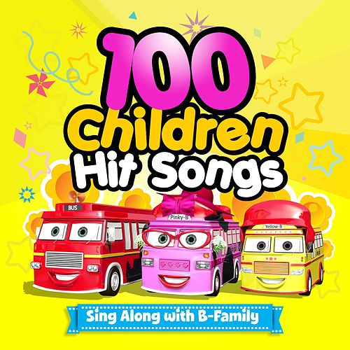 Play & Download 100 Children Hit Songs : Sing Along with B-Family by Muffin Songs | Napster