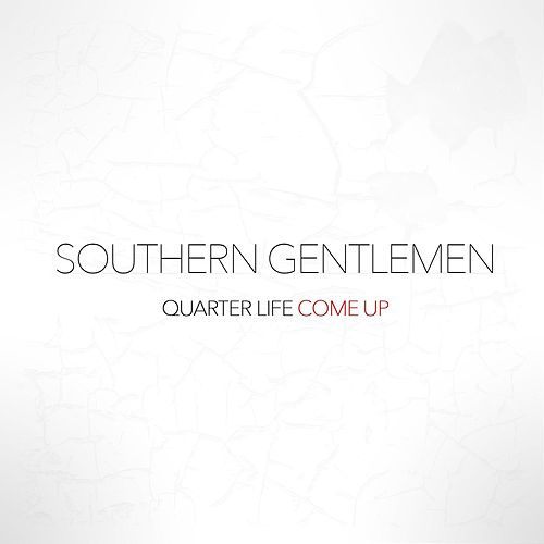 Play & Download Quarter Life Come Up by Southern Gentlemen | Napster