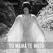 Play & Download Tu Mamá Te Mató by Camila Moreno | Napster