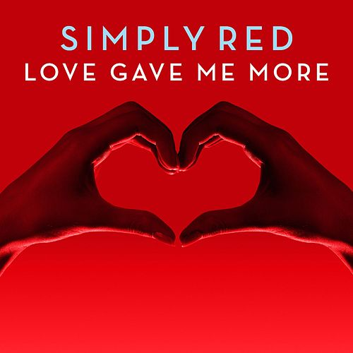 Love Gave Me More von Simply Red