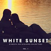 White Sunset - 20 Smooth, Sexy & Relaxing Chillout Tunes. Vol. 1 by Various Artists