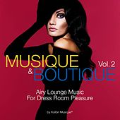 Play & Download Musique & Boutique, Vol. 2 (Airy Lounge Music for Dress Room Pleasure) by Various Artists | Napster