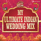 Play & Download My Ultimate Indian Wedding Mix by various | Napster