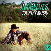 Play & Download Jim Reeves Country Music, Vol. 2 by Jim Reeves | Napster