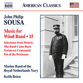 Play & Download Sousa: Music for Wind Band, Vol. 15 by Marine Band Of The Royal Netherlands Navy | Napster