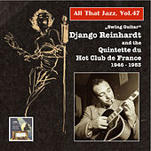 Play & Download All That Jazz, Vol. 47: Swing Guitar – Django Reinhardt and the Quintette du Hot Club de France (2015 Digital Remaster) by Django Reinhardt | Napster