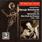 All That Jazz, Vol. 47: Swing Guitar – Django Reinhardt and the Quintette du Hot Club de France (2015 Digital Remaster) by Django Reinhardt