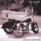 Play & Download Old Guitars and Harleys by Tim Smith | Napster