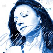 Play & Download Blue Whisper by Amina Figarova | Napster