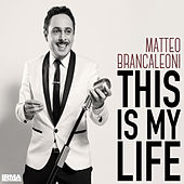 Play & Download This Is My Life (La vita) by Matteo Brancaleoni | Napster