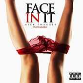 Face in It by Mick Swagger