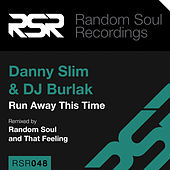 Play & Download Run Away This Time by DJ Burlak Danny Slim | Napster