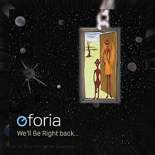Play & Download We'll Be Right Back... by Oforia | Napster
