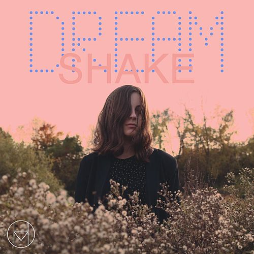 Dream Shake by Memoryhouse