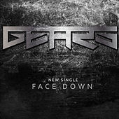 Face Down - Single by the Gears