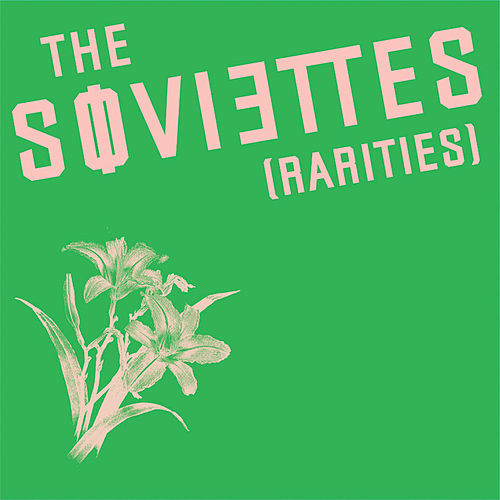 Rarities by The Soviettes