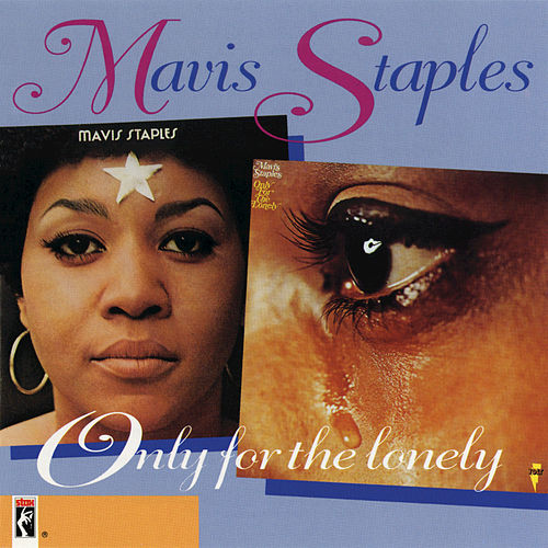 Play & Download Only For The Lonely by Mavis Staples | Napster