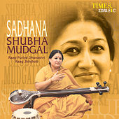 Play & Download Sadhana by Shubha Mudgal | Napster