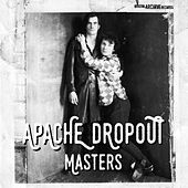 Play & Download Masters by Apache Dropout | Napster