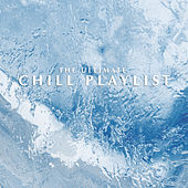 The Ultimate Chill Playlist von Various Artists