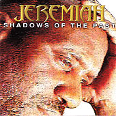 Play & Download Shadows of the Past by Jeremiah | Napster