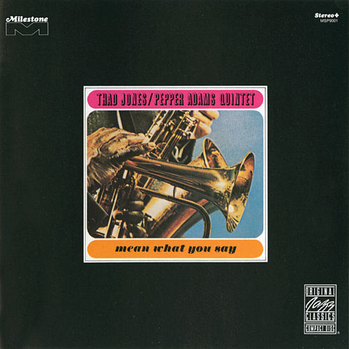 Play & Download Mean What You Say by Thad Jones | Napster
