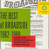 The Best of Broadside 1962-1988: Anthems of the American Underground from the Pages of Broadside Magazine by Various Artists