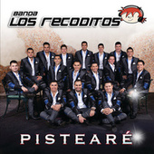 Play & Download Pistearé by Banda Los Recoditos | Napster