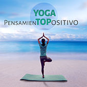 Yoga Pensamiento Positivo – Meditación, Musica para Yoga, Música Suave, Reiki, Saludo al Sol, Música Ambiental, von Various Artists