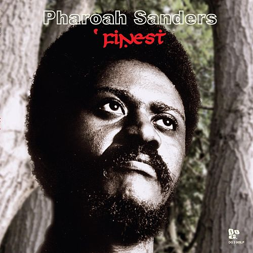 Play & Download Pharoah Sanders' Finest by Pharoah Sanders | Napster
