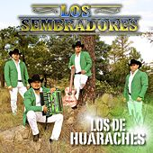 Play & Download Los de Huaraches by Los Sembradores | Napster
